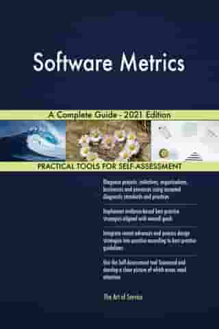 Software Metrics A Complete Guide - 2021 Edition by Gerardus Blokdyk