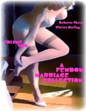 A Femdom Marriage Collection - Volume Two