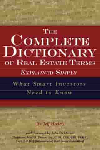 The Complete Dictionary of Real Estate Terms Explained Simply: What Smart Investors Need to Know