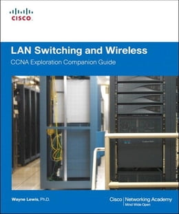 Book LAN Switching and Wireless, CCNA Exploration Companion Guide by Wayne Lewis