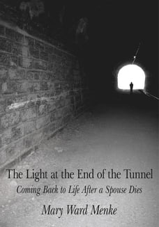 The Light at the End of the Tunnel: Coming Back to Life After a Spouse Dies