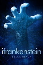 iFrankenstein by Rebecca Cantrell