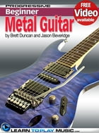 Metal Guitar Lessons for Beginners: Teach Yourself How to Play Guitar (Free Video Available) by LearnToPlayMusic.com