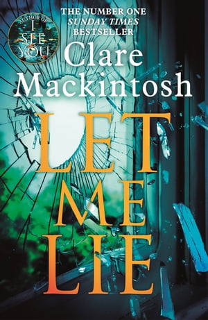 Let Me Lie The Number One Sunday Times Bestseller
