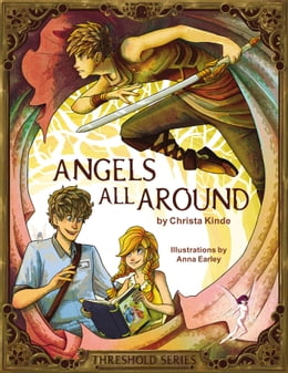 Book Angels All Around (Threshold Series Prequel) by Christa J. Kinde