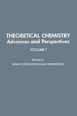 Book Theoretical Chemistry Advances and Perspectives by Eyring, Henry