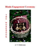 Hindu Engagement Ceremony - The Workbook by Dr. A. V. Srinivasan