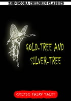Gold-Tree And Silver-Tree by Joseph Jacobs