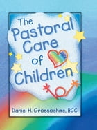 The Pastoral Care of Children