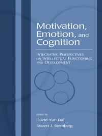 Motivation, Emotion, and Cognition: Integrative Perspectives on Intellectual Functioning and…