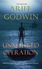 Unmanned Operation by Ariel Godwin