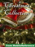 Christmas Collection. Illustrated: Incl: Charles Dickens, W.M. Thackeray, Conan Doyle, Robert Frost, O. Henry, Washington Irving, L. Frank Baum And More (Mobi Classics)