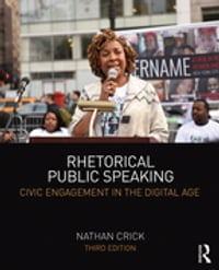 Rhetorical Public Speaking: Civic Engagement in the Digital Age