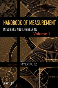 Handbook of Measurement in Science and Engineering, Volume 1