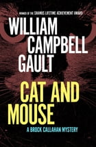 Cat and Mouse: A Brock Callahan Mystery by William Campbell Gault