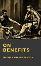 On Benefits (De Beneficiis) by Seneca