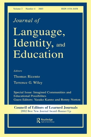 Imagined Communities and Educational Possibilities A Special Issue of the journal of Language,  Identity,  and Education