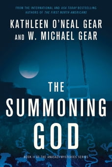 The Summoning God: Book II of the Anasazi Mysteries
