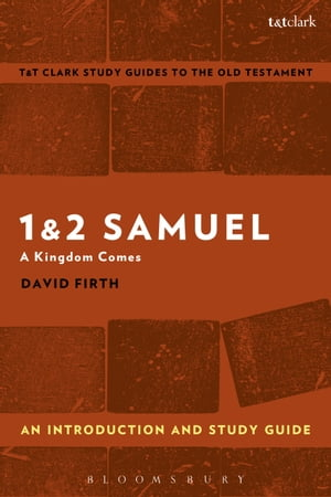 1 & 2 Samuel: An Introduction and Study Guide A Kingdom Comes