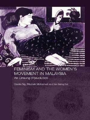 Feminism and the Women's Movement in Malaysia An Unsung (R)evolution
