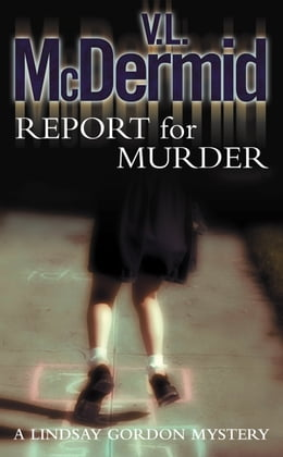 Book Report for Murder (Lindsay Gordon Crime Series, Book 1) by V. L. McDermid