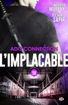 Ado connection: L'Implacable, T58 by Richard Sapir