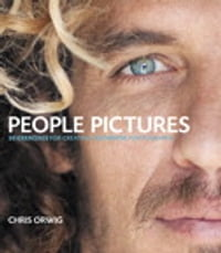 People Pictures: 30 Exercises for Creating Authentic Photographs: 30 Exercises for Creating…