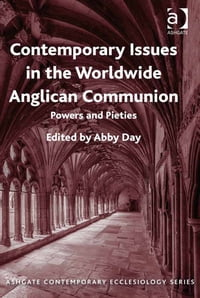Contemporary Issues in the Worldwide Anglican Communion: Powers and Pieties
