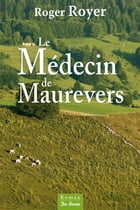 Le médecin de Maurevers by Roger Royer