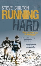 Running Hard: The Story of a Rivalry by Steve Chilton