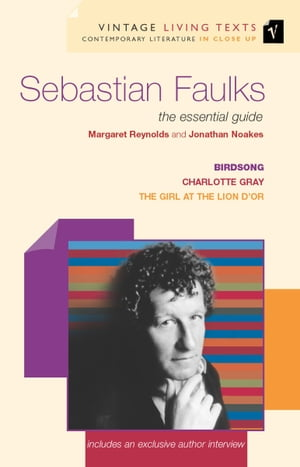 Sebastian Faulks The Essential Guide
