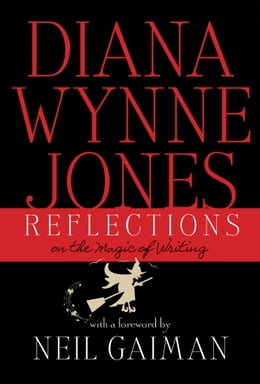 Book Reflections: On the Magic of Writing: On the Magic of Writing by Diana Wynne Jones