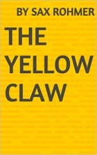 The Yellow Claw by Sax Rohmer