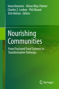 Nourishing Communities: From Fractured Food Systems to Transformative Pathways
