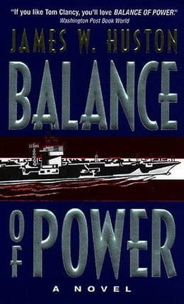 Book Balance of Power: A Novel by James W. Huston
