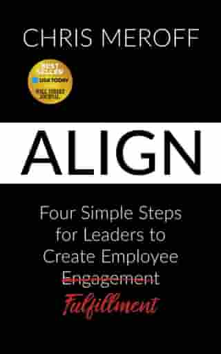 Align: Four Simple Steps for Leaders to Create Employee Fulfillment