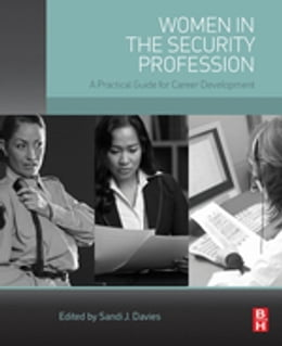 Book Women in the Security Profession: A Practical Guide for Career Development by Sandi J Davies