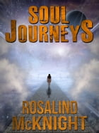 Soul Journeys by Rosalind McKnight