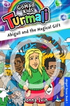 Abigail and the Magical Gift: ABIGAIL TURNER BOOK 1
