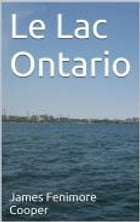 Le Lac Ontario (Annoté) by James Fenimore Cooper
