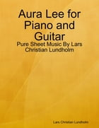 Aura Lee for Piano and Guitar - Pure Sheet Music By Lars Christian Lundholm by Lars Christian Lundholm