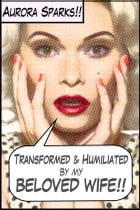 Transformed & Humiliated by My Beloved Wife by Aurora Sparks