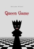 Queen Game by Keisuke Kitani