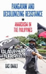 Pangayaw And Decolonizing Resistance Cover Image
