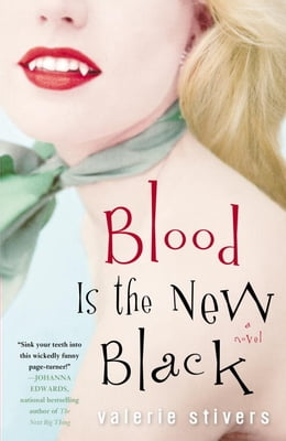 Book Blood Is the New Black: A Novel by Valerie Stivers