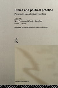 Ethics and Political Practice: Perspectives on Legislative Ethics