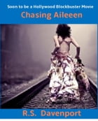 Chasing Aileen by R.S. Davenport