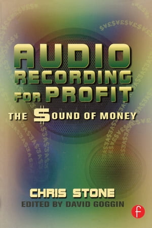 Audio Recording for Profit The Sound of Money