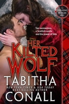 Her Kilted Wolf by Tabitha Conall