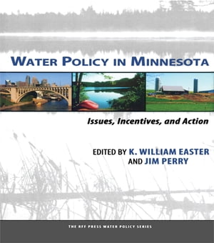 Water Policy in Minnesota Issues,  Incentives,  and Action